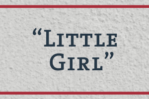 "The Naming Project: ""Little Girl"""